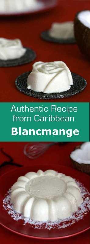 Blancmange, un postre nacido en la Edad Media que viajó extensamente a lo largo de los siglos, ahora es una receta clásica en las Antillas francesas. #caribe #antilles #westindies #dessert