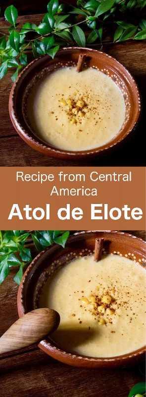Atol de elote es una deliciosa bebida dulce hecha de maíz. Una creación de la civilización maya, ahora es popular en América Central. #Honduras #HondurasCuisine #HondurasRecipe #HondurasDrink #WorldCuisine # 196flavors