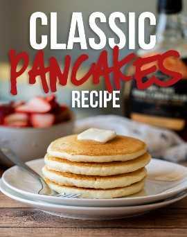 Esta es la MEJOR receta clásica de panqueques porque es mantecosa, esponjosa y muy fácil de hacer. Sin suero de leche, sin batir claras de huevo, ¡solo un panqueque súper rápido y delicioso lleno de sabor!