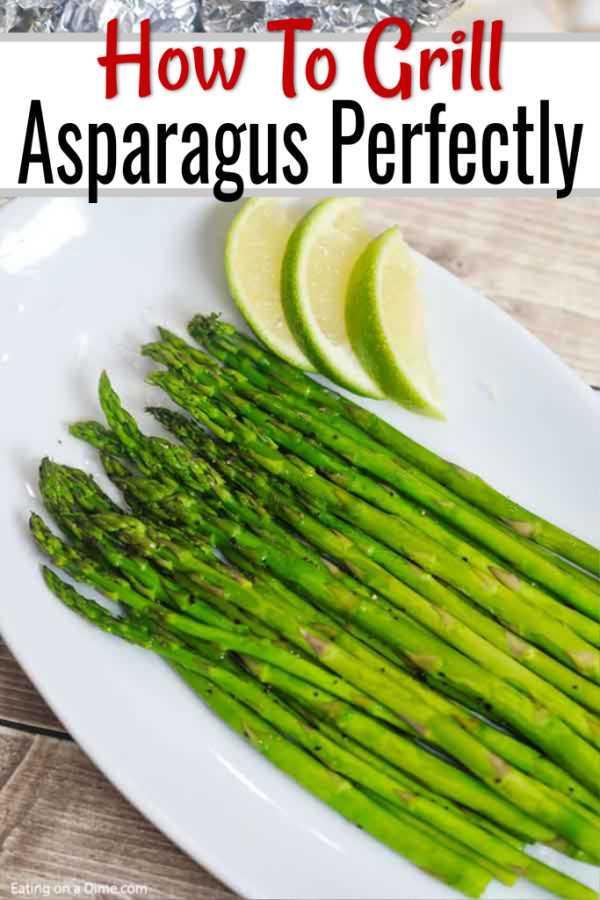 Esta é a receita de espargos grelhados mais fácil que você experimentará. Não há barulho e praticamente não há trabalho em fazer deliciosos aspargos grelhados.