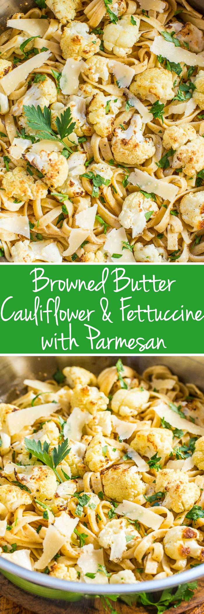 Golden Butter Cauliflower and Parmesan Fettuccine - Roasted Cauliflower is great with butter and cheese noodles! The golden butter makes everything taste absolutely AMAZING! Easy and ready in 30 minutes!