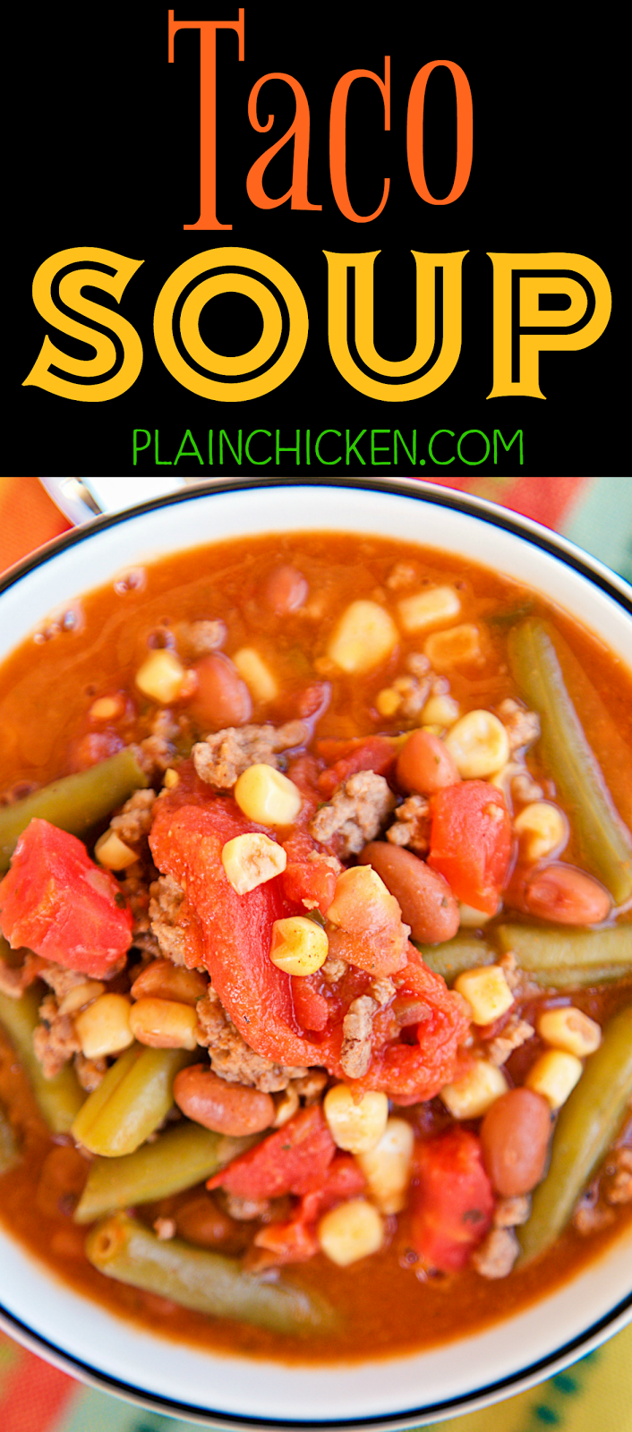 Taco Soup: ready in less than 30 minutes! I love this version with green beans and beer! Burger, pinto beans, green beans, beans, stewed tomatoes, beer, diced tomatoes and green chilies, taco seasoning and Ranch dressing mix. We do this at least twice a month. So good!! You can freeze leftovers for a quick meal later. You can also do this in the slow cooker.