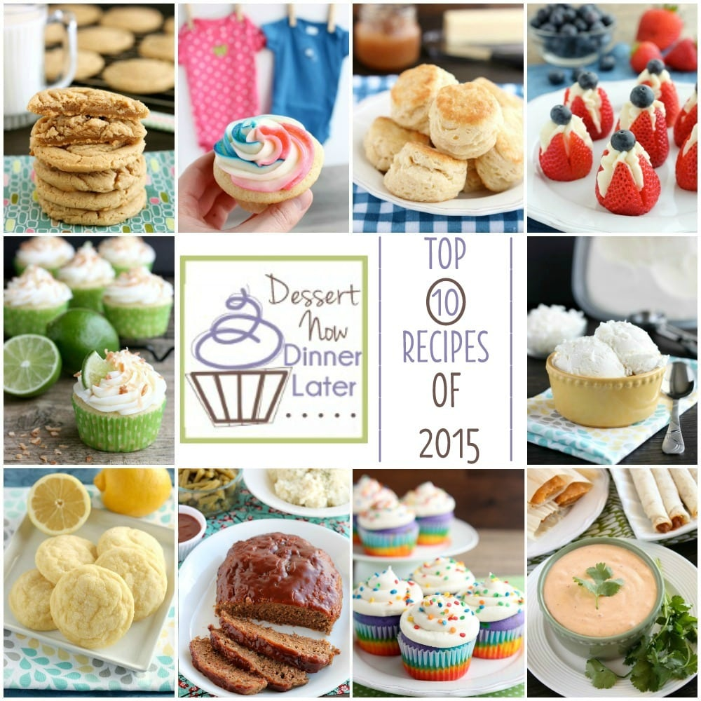 The reader's 10 favorite recipes of 2015 in Dessert Now, Dinner Later! Recipes include: Thick and Chewy PB Crackers, Gender Reveal Muffins, Foolproof Flaky Crackers, Strawberry Cheesecake Stuffed Strawberries, Coconut Lime Muffins, Smoothie Coconut Ice Cream, Soft Baked Lemon Crackers, Slow Cooker Meat, Rainbow Muffins, and Rancho Chipotle.